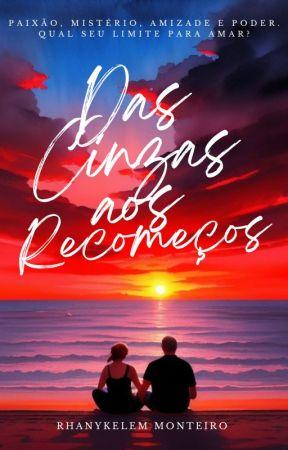 Recomeços -  Livro I Da Série Testemunhas do Amor by rhanykelemmarajo