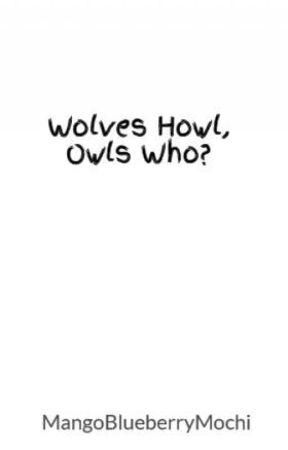 Wolves Howl, Owls Who? //DISCONTINUED// by Owlflash