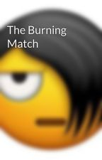 The Burning Match by OnlyPrenteus