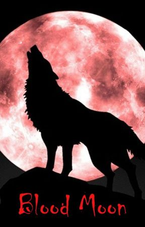 Blood Moon - (discontinued) by yastothemeen