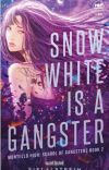 Snow White is a Gangster (Published under Cloak Pop Fiction) cover