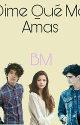 Dime Que Me Amas BM by Asly_Velasco