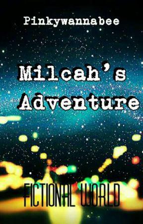 Milcah's Adventure by Pinkywannabee