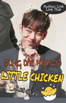 [Drabble][Series][B.A.P] Con gà nhỏ của Jung Dae Hyun🐣