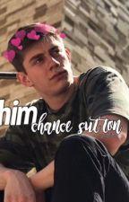 Him || Chance Sutton  by justlivvi