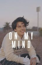 On My Mind • {Cole Sprouse} by -lovethevoid
