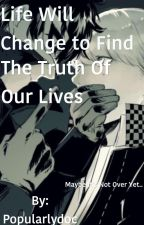 Life Will Change to Find the Truth of our Lives by Popularlydoc