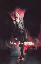 Tell Me I'm An Angel, Or A Bad Man (Book Three) by wiIheImina