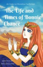 The Life and Times of Bonnie Chance by Weezie_24