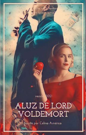 A Luz De Lord Voldemort (Edição 2021) by americamt7