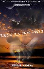 Amor en dos vidas by AnahiLCadena