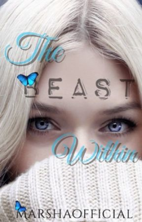 The Beast Within (Published)  by marshaofficial