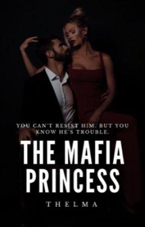 THE MAFIA'S PRINCESS by Th3llma