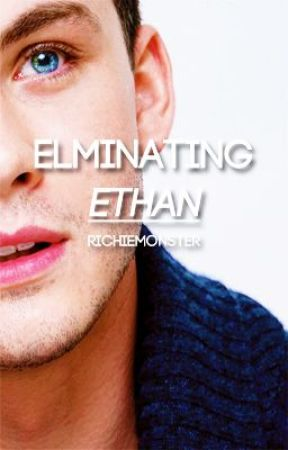 Eliminating Ethan {Sequel} [Boy x Man] by RichieMonster