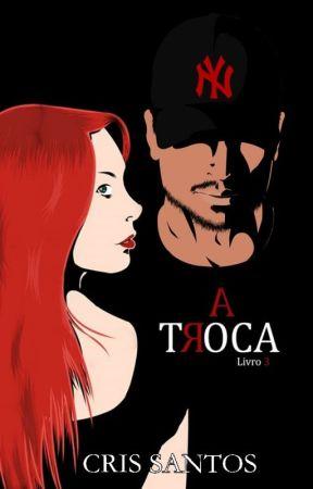 A Troca-Livro 3 by CrisSantos889