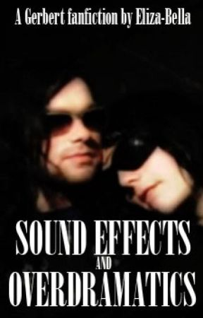 Sound Effects and Overdramatics by SE-GhoulScout