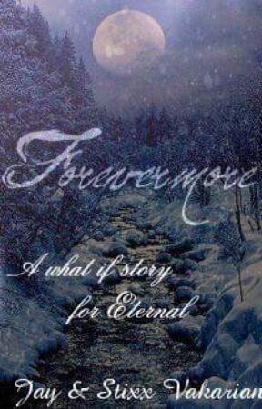 Forevermore - A What If Story //COMPLETED// by Eternal_Vakarians