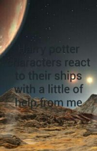 Harry potter characters react to their ships with a little from me cover
