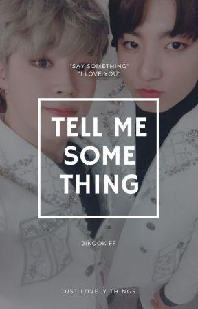 Tell me something~ {J.J.K x P.J. FF} by dalliancei