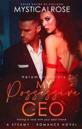 MY POSSESSIVE CEO (Heramarie Story) - Completed) by mysticalrose77