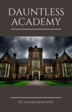 Dauntless Academy by DarkEmpress94