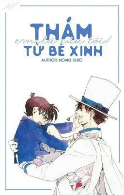 Đọc truyện [Drop] [Kaishin] Thám tử bé xinh em là của tôi !