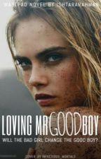 Loving Mr.Good Boy by ishtararahman