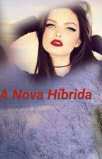 A Nova Hibrida- The Originals by barbaraleal2006