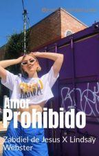 Amor Prohibido (Zabdiel de Jesús X Lindsay Webster Fanfic) by hotboxmezayn