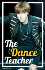 The Dance Teacher || Namseok by JOONTHUSIAST