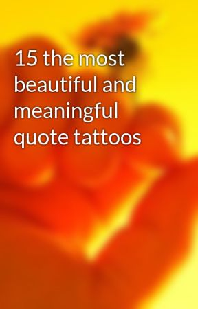 15 the most beautiful and meaningful quote tattoos by tattoohochiminh