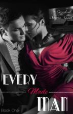 Every Made Man || **COMPLETED & EDITED ** || (Book One) by BehindTheWardrobe