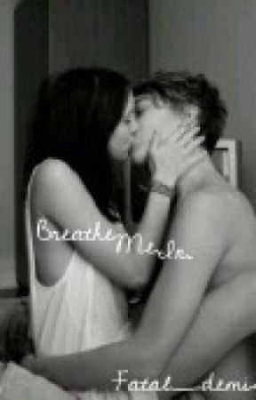 Breathe Me In. by Fatal_demise