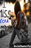 I Miss You, Asshole. cover