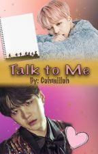 Talk to Me // Yoonmin by cuhmiiluh
