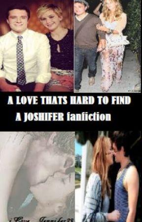 A Love that's Hard to Find: Joshifer Fanfiction by iLove_Jennifer24