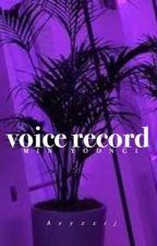 voice record » m.yg by heyxxij