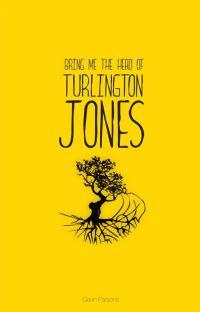 Bring me the head of Turlington Jones cover
