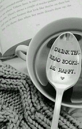 Drink tea, read books, be happy! by shaya30