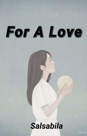 For A Love by salsazulfah