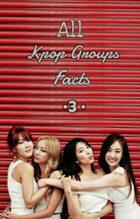 All Kpop Groups Facts 3 cover