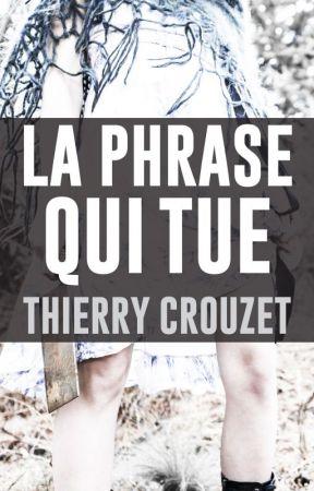 La phrase qui tue by ThierryCrouzet