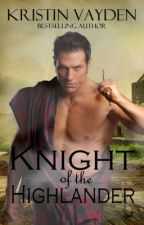 Knight of the Highlander by KristinVayden