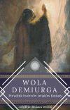 Wola Demiurga - Poradnik twórców światów fantasy II edycja // zawieszone cover
