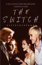 The Switch | Dramione • Feltson by scrittoreluna