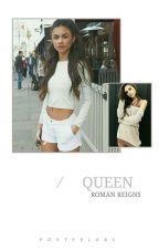 QUEEN ; ROMAN REIGNS  by CitrixRemix