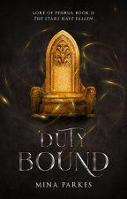 Duty-Bound [ Lore of Penrua: Book II ] by MinaParkes