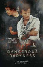 Dangerous Darkness || L.S ✔ by Louinghaz