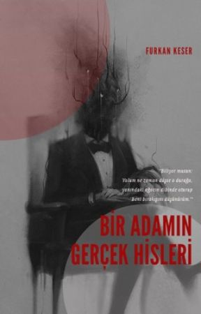 BİR ADAMIN GERÇEK HİSLERİ by Furkaanofficial