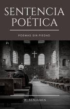 Sentencia Poética by BenjaminEscritor